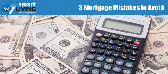 3 Mortgage Mistakes to Avoid