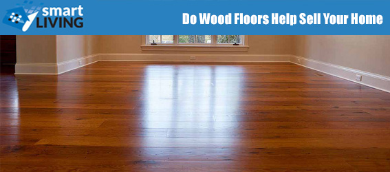 Do Wood Floors Help Sell Your Home